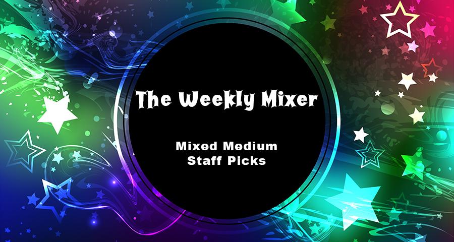 Mixed Medium Staff Picks